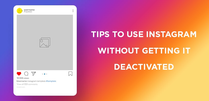 Tips to use instagram without getting it deactivated - good old geek